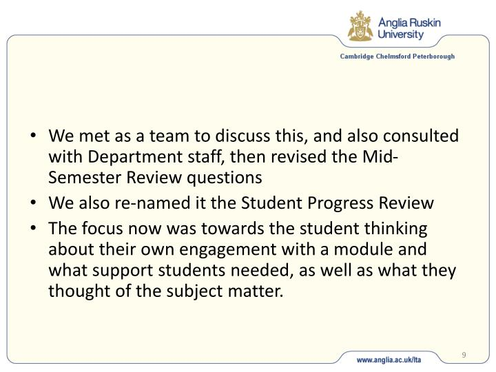 We met as a team to discuss this, and also consulted with Department staff, then revised the Mid-Semester Review questions