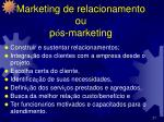 marketing de relacionamento ou p s marketing