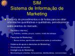 sim sistema de informa o de marketing