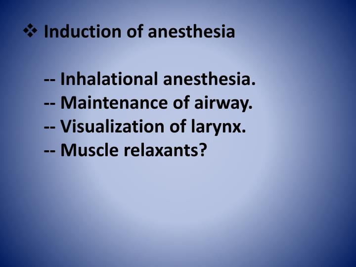 Induction of anesthesia