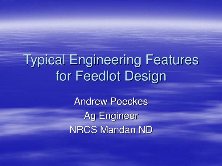 typical engineering features for feedlot design