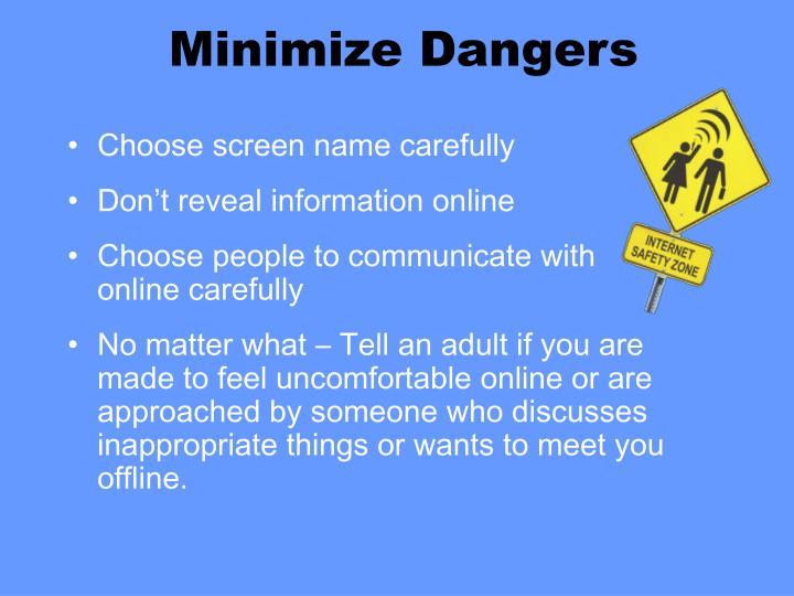 Minimize Dangers