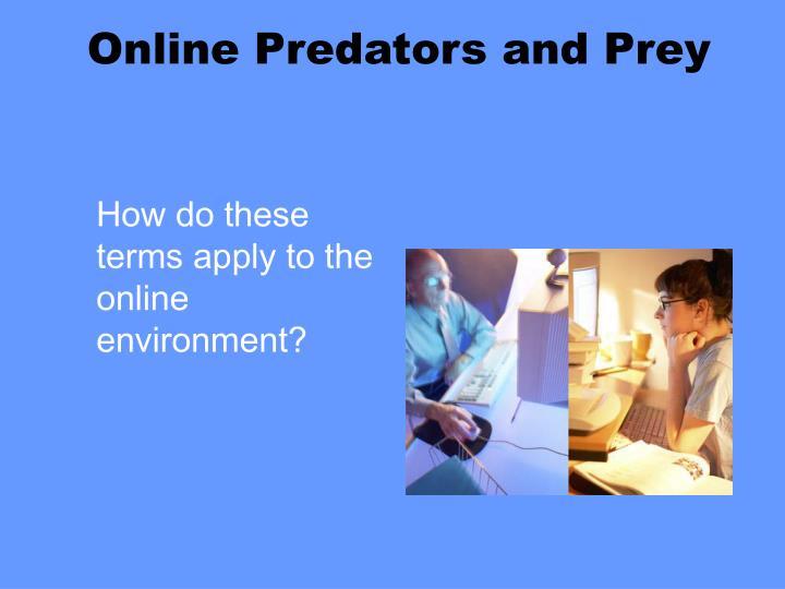 Online Predators and Prey