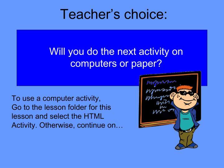Teacher's choice: