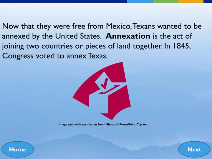 Now that they were free from Mexico, Texans wanted to be annexed by the United States.