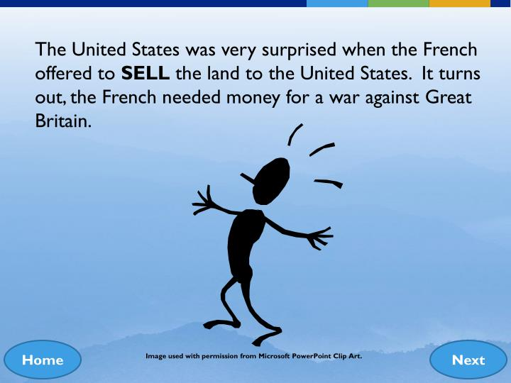 The United States was very surprised when the French offered to
