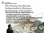 the internet has become indispensable to business government universities