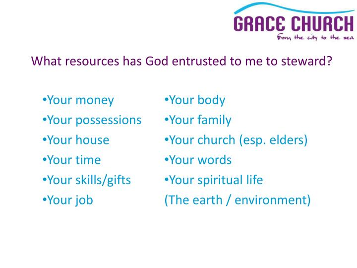 What resources has God entrusted to me to steward?