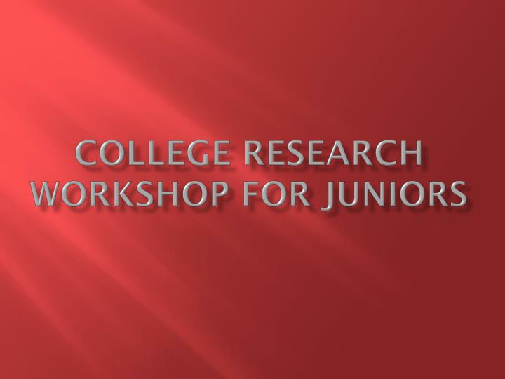 college research workshop for juniors n.