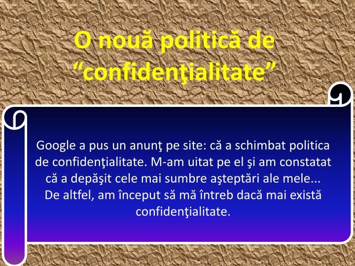 O nou politic de confiden ialitate