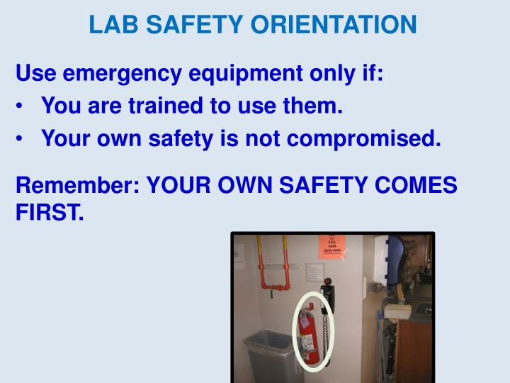 Use emergency equipment only if: