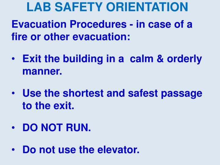 Evacuation Procedures - in case of a fire or other evacuation: