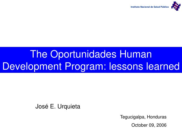 the oportunidades human development program lessons learned
