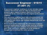 successor engineer 61g15 27 001 1