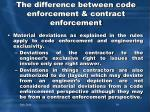 the difference between code enforcement contract enforcement