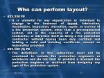 who can perform layout