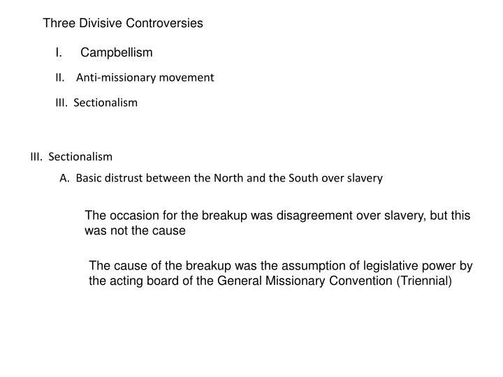 Three Divisive Controversies