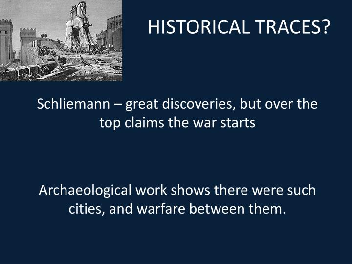 HISTORICAL TRACES?