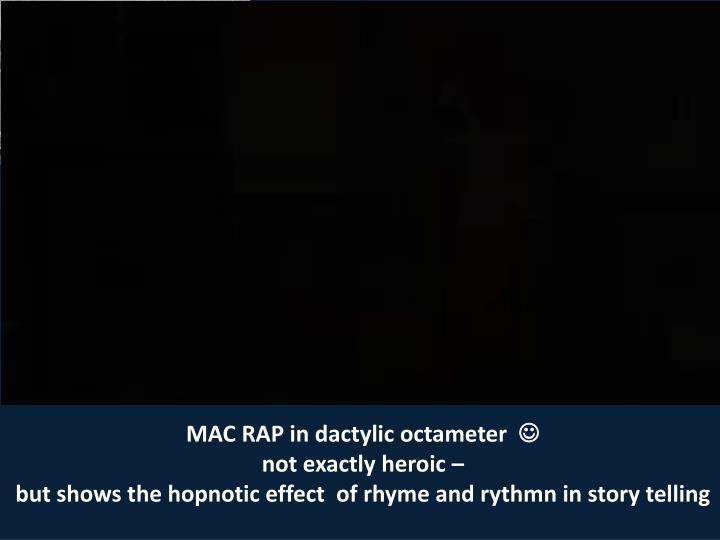 MAC RAP in dactylic octameter