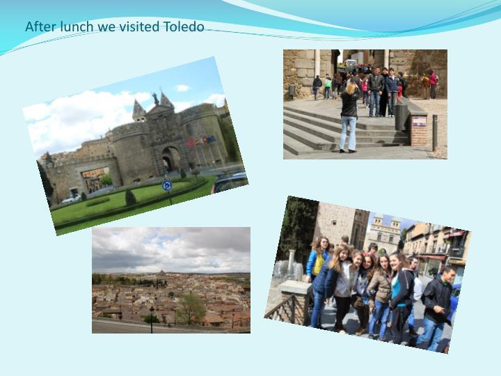 After lunch we visited Toledo