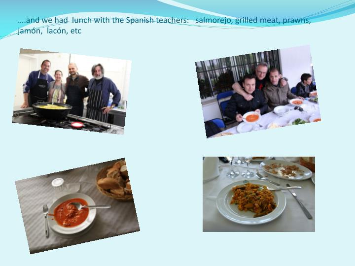 ….and we had  lunch with the Spanish teachers: