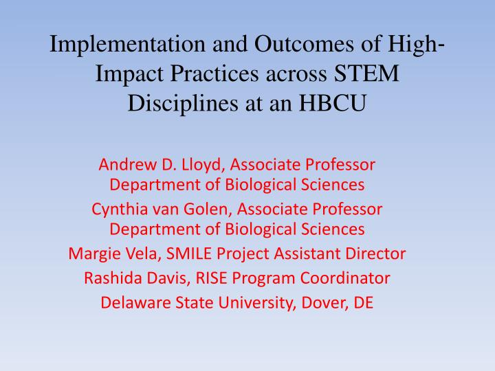 Implementation and outcomes of high impact practices across stem disciplines at an hbcu