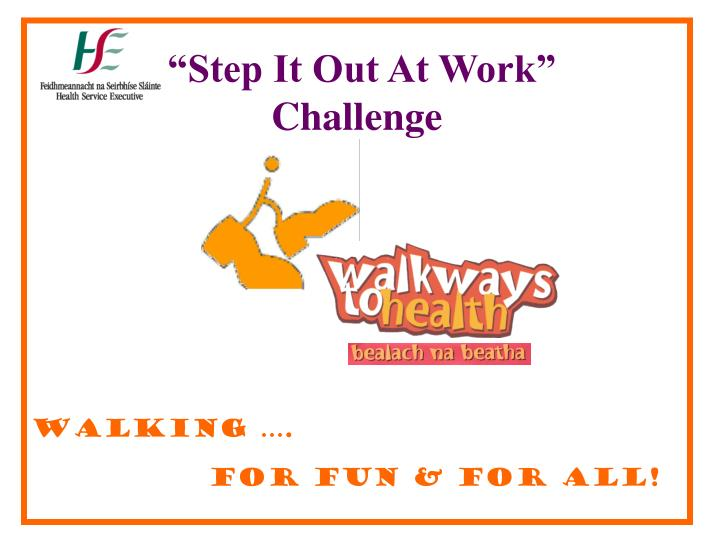 step it out at work challenge walking for fun for all n.