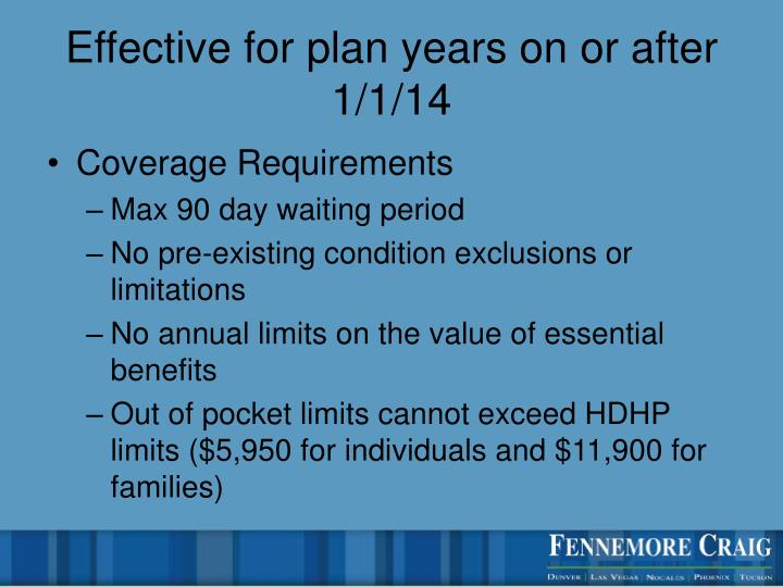 Effective for plan years on or after 1/1/14