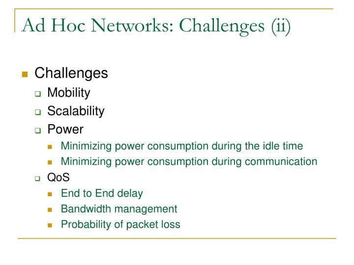 Ad Hoc Networks: Challenges (ii)