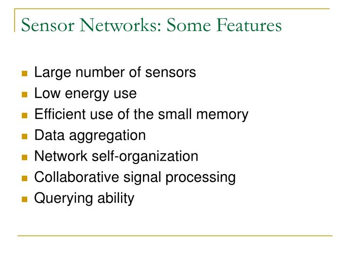 Sensor Networks: Some Features