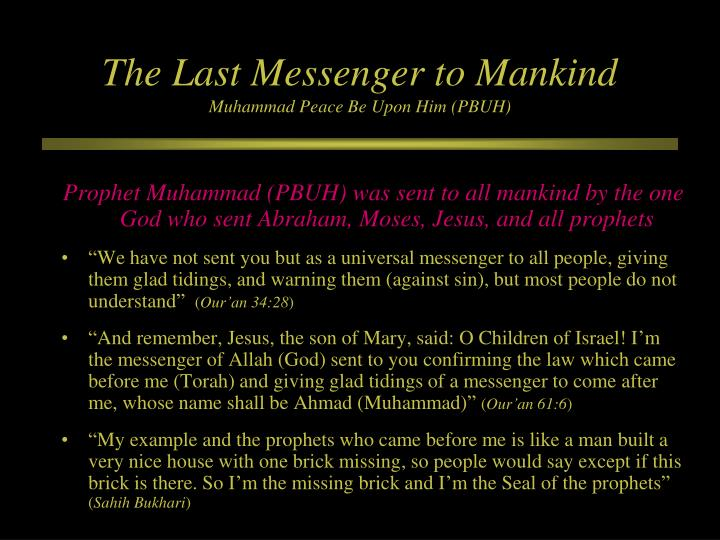 The Last Messenger to Mankind