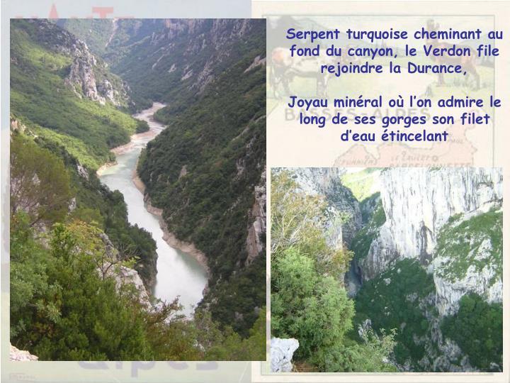 Serpent turquoise cheminant au fond du canyon, le Verdon file rejoindre la Durance,