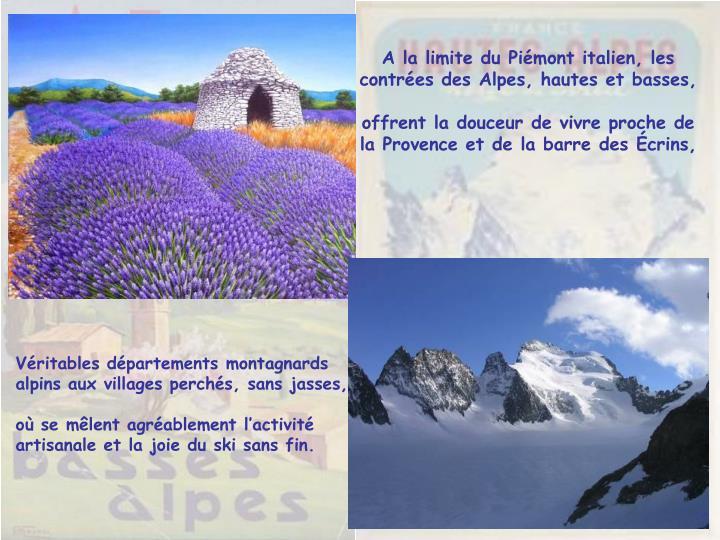 A la limite du Piémont italien, les contrées des Alpes, hautes et basses,