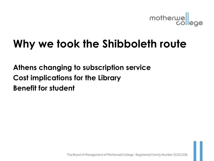 Why we took the shibboleth route