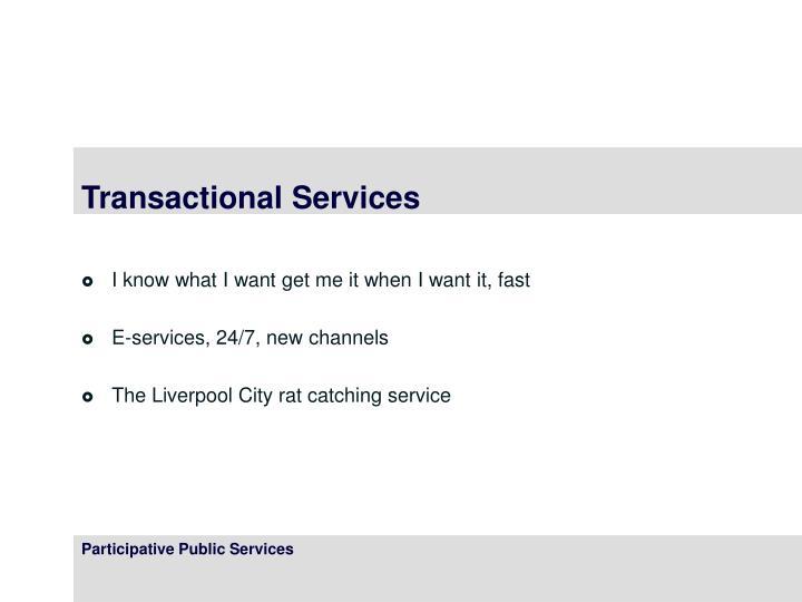 Transactional Services