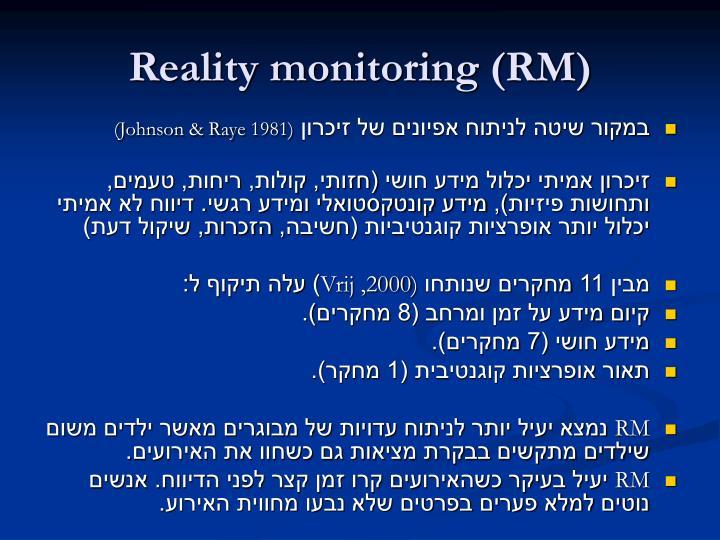 Reality monitoring (RM)