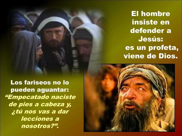 El hombre insiste en defender a Jesús: