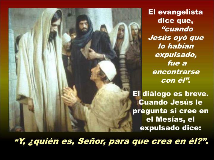 El evangelista dice que,
