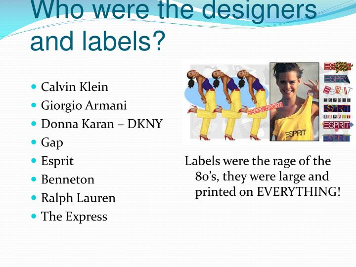 Who were the designers and labels?