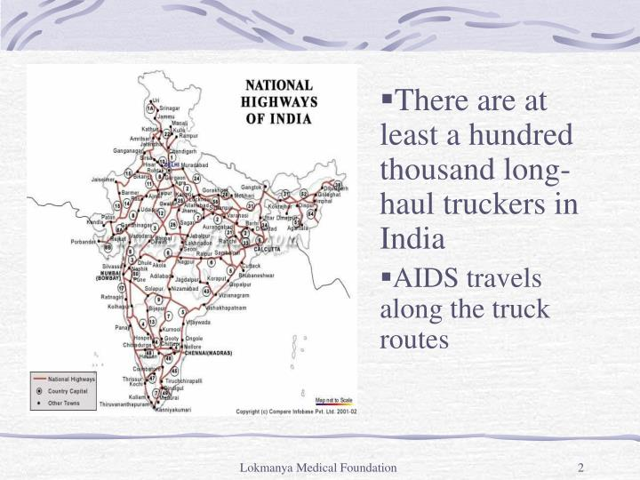 There are at least a hundred thousand long-haul truckers in India