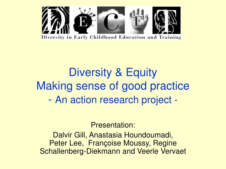 diversity equity making sense of good practice an action research project n.