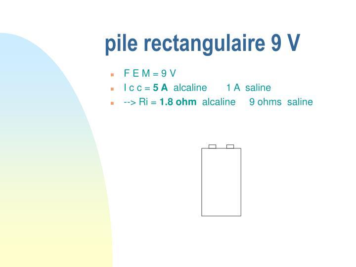 pile rectangulaire 9 V