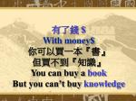 with money y ou can buy a book but you can t buy knowledge