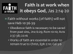 faith is at work when it obeys god jas 2 14 202