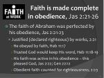 faith is made complete in obedience jas 2 21 26