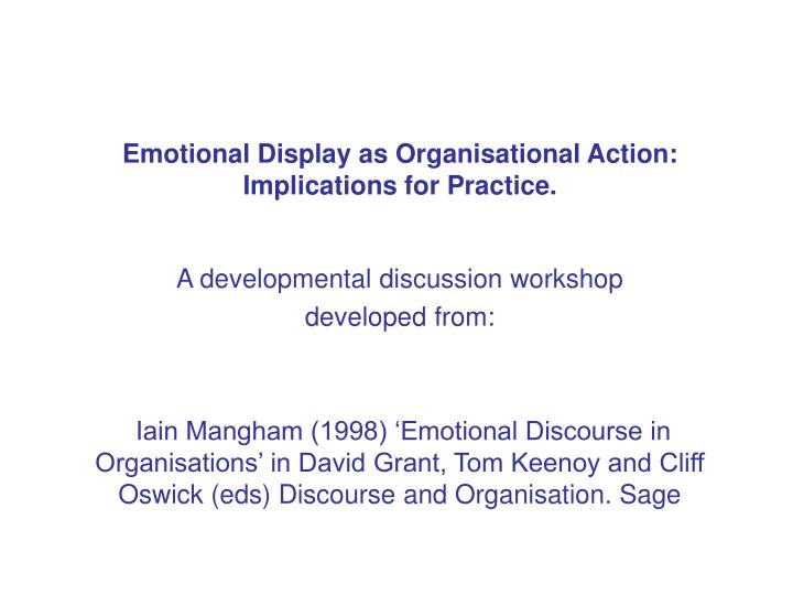 Emotional display as organisational action implications for practice
