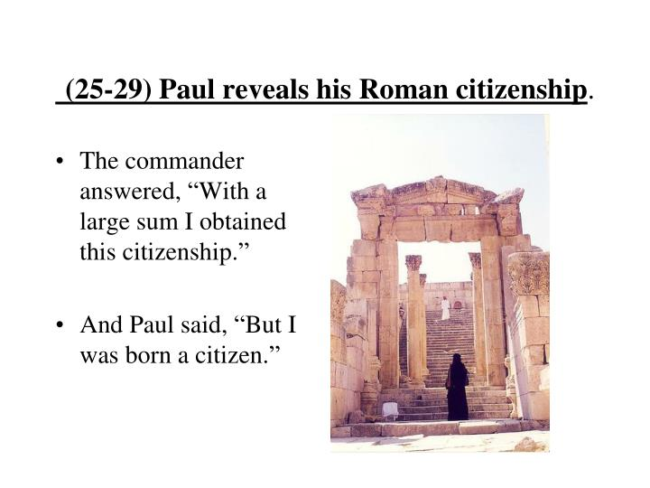"""The commander answered, """"With a large sum I obtained this citizenship."""""""