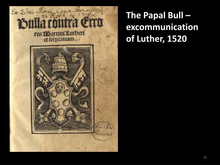 The Papal Bull –excommunication of Luther, 1520