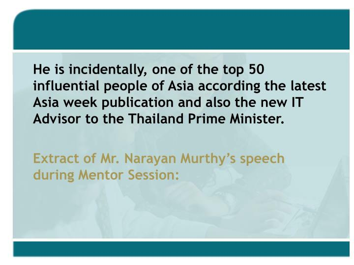 He is incidentally, one of the top 50 influential people of Asia according the latest Asia week publ...
