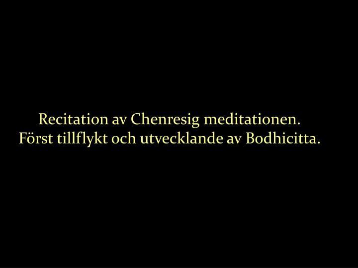 Recitation av chenresig meditationen f rst tillflykt och utvecklande av bodhicitta